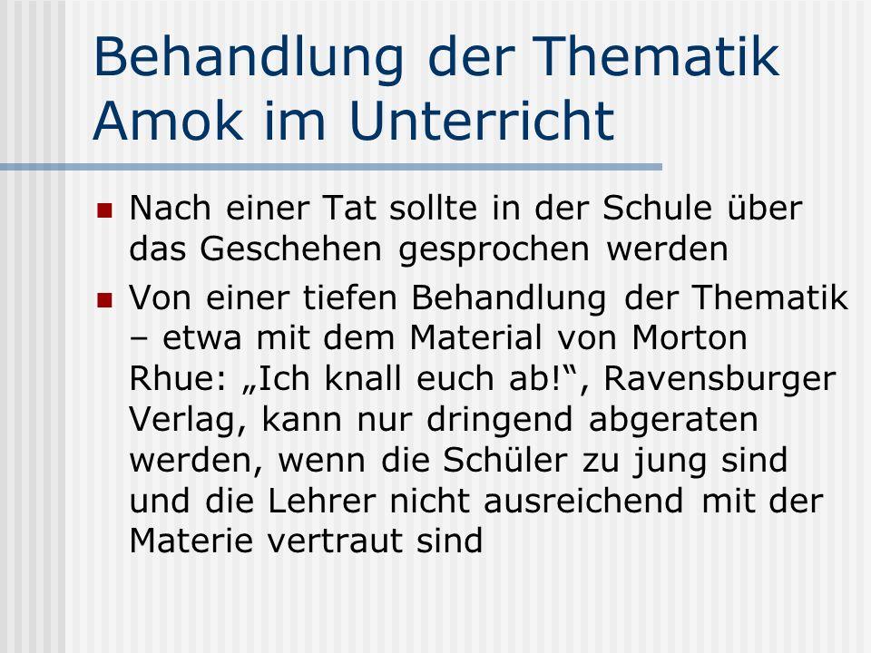 Behandlung der Thematik Amok im Unterricht Nach einer Tat sollte in der Schule über das Geschehen gesprochen werden Von einer tiefen Behandlung der Th