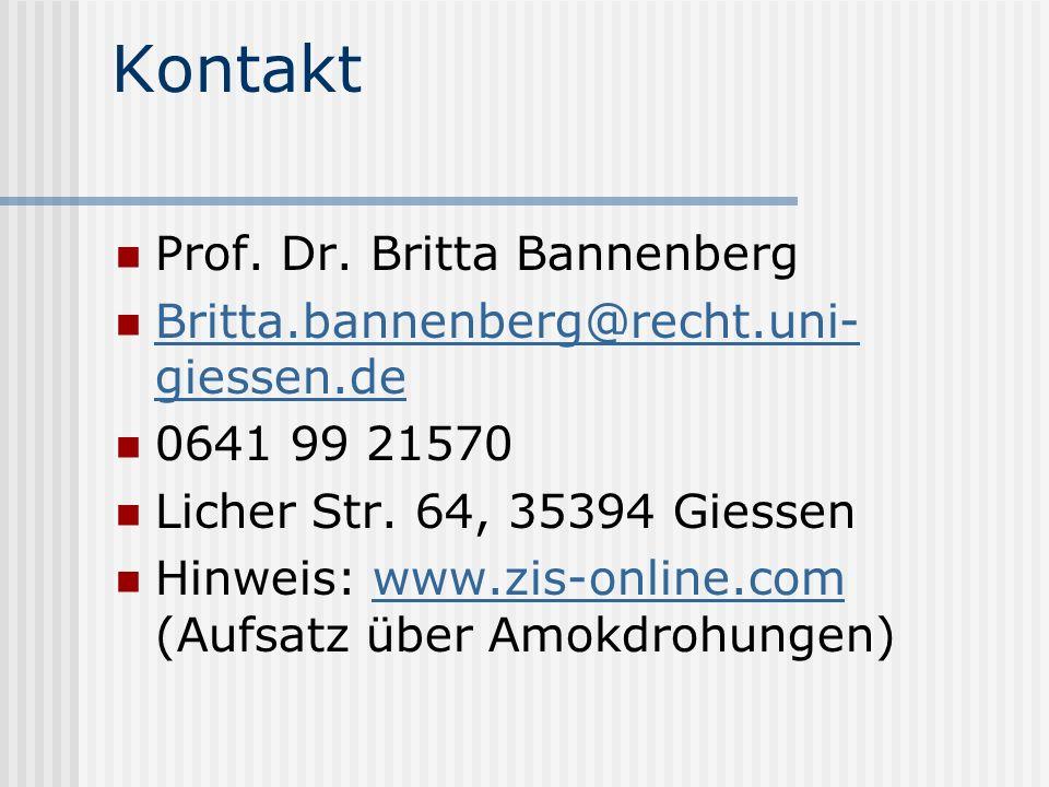 Kontakt Prof. Dr. Britta Bannenberg Britta.bannenberg@recht.uni- giessen.de Britta.bannenberg@recht.uni- giessen.de 0641 99 21570 Licher Str. 64, 3539