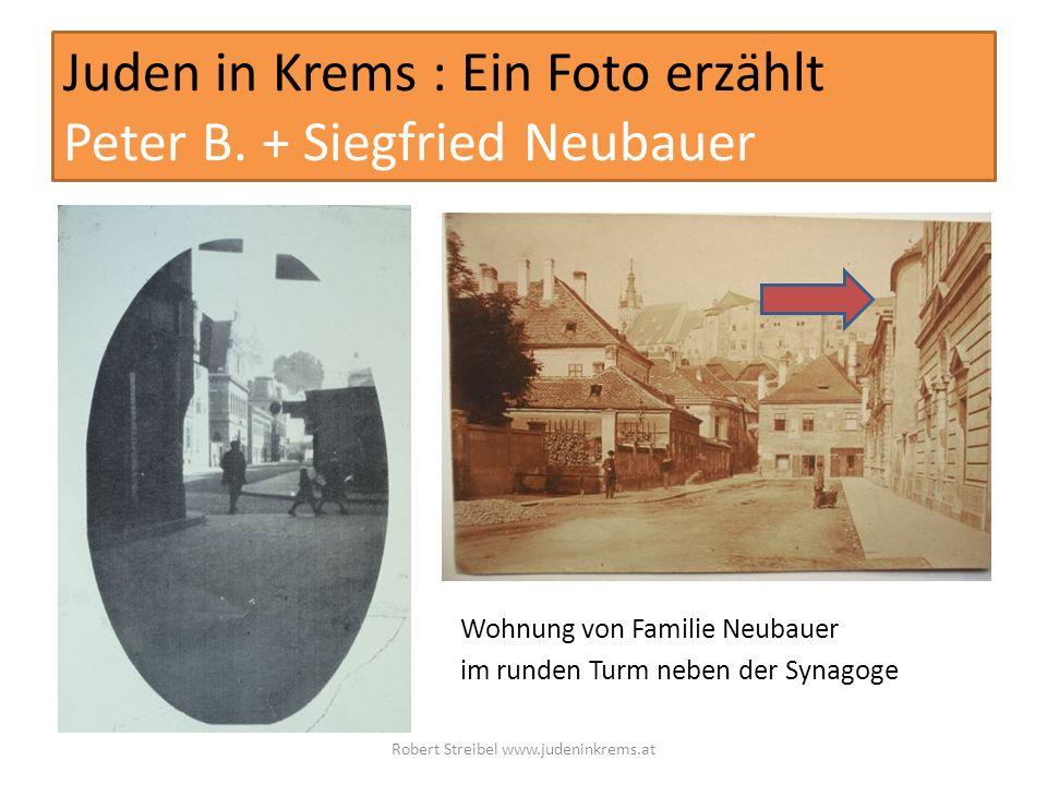 Juden in Krems : Ein Foto erzählt Peter B. + Siegfried Neubauer Wohnung von Familie Neubauer im runden Turm neben der Synagoge Robert Streibel www.jud