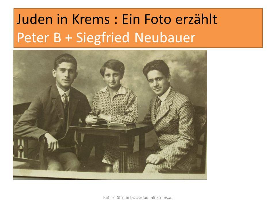 Juden in Krems : Ein Foto erzählt Peter B + Siegfried Neubauer Robert Streibel www.judeninkrems.at