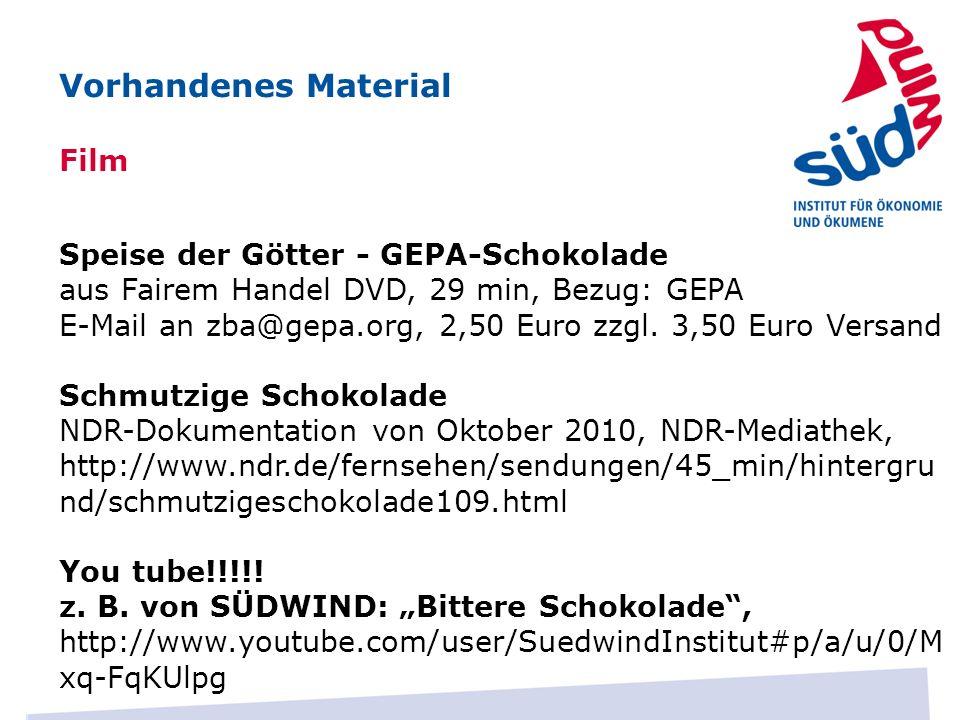 Film Vorhandenes Material Speise der Götter - GEPA-Schokolade aus Fairem Handel DVD, 29 min, Bezug: GEPA E-Mail an zba@gepa.org, 2,50 Euro zzgl. 3,50