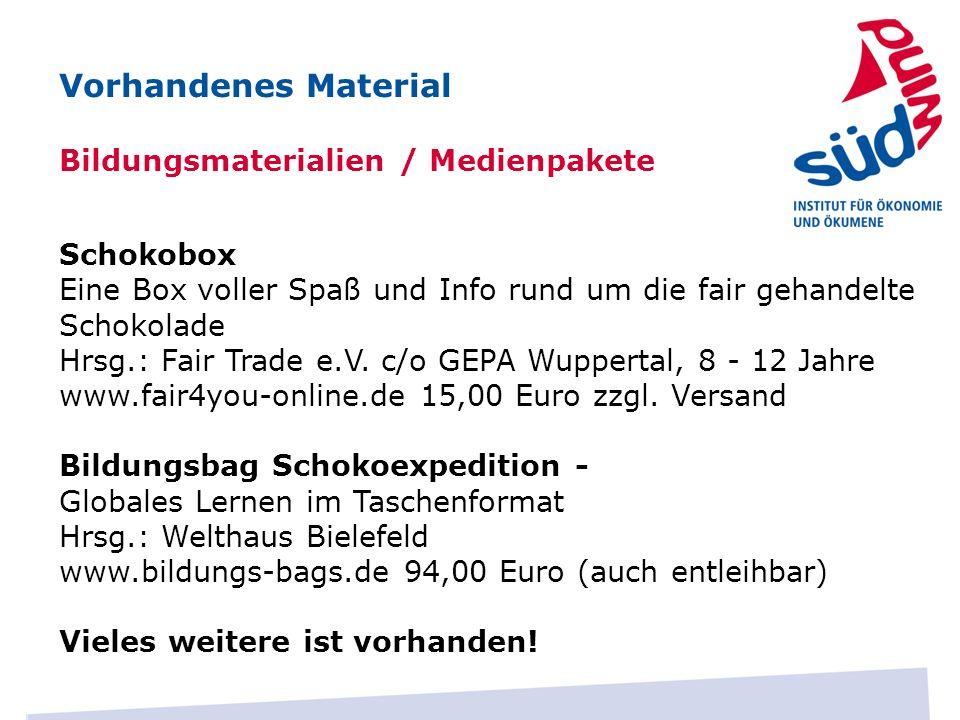 Bildungsmaterialien / Medienpakete Vorhandenes Material Schokobox Eine Box voller Spaß und Info rund um die fair gehandelte Schokolade Hrsg.: Fair Tra