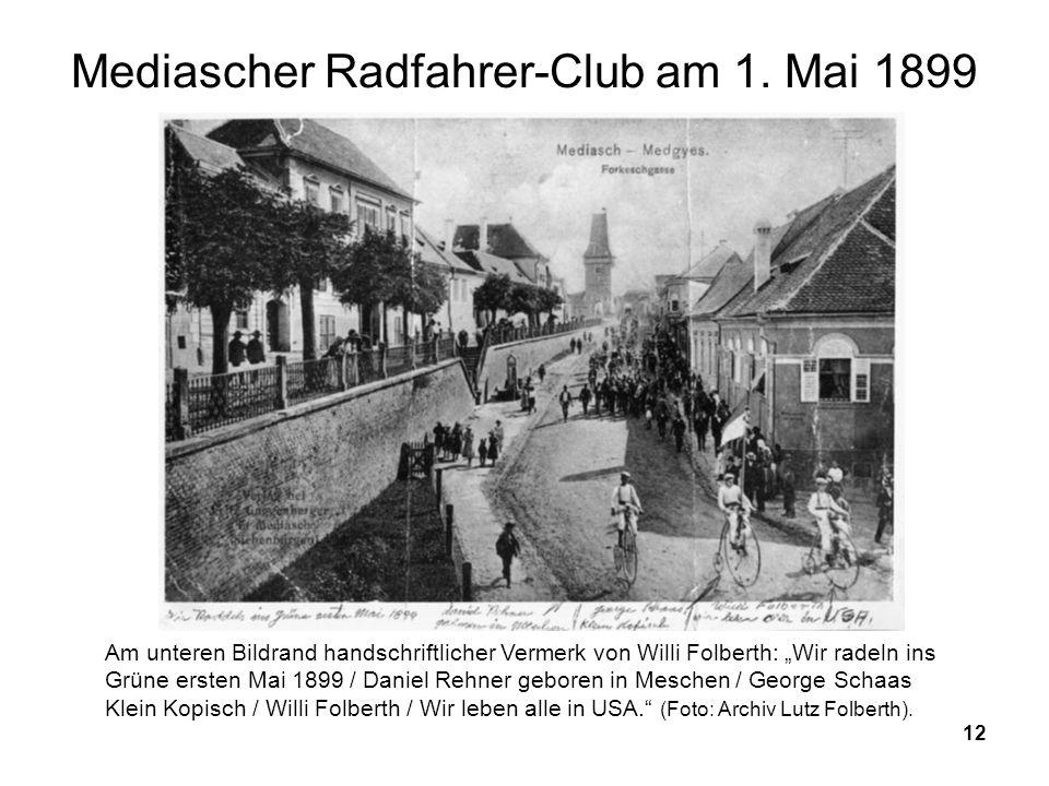 12 Mediascher Radfahrer-Club am 1. Mai 1899 Am unteren Bildrand handschriftlicher Vermerk von Willi Folberth: Wir radeln ins Grüne ersten Mai 1899 / D