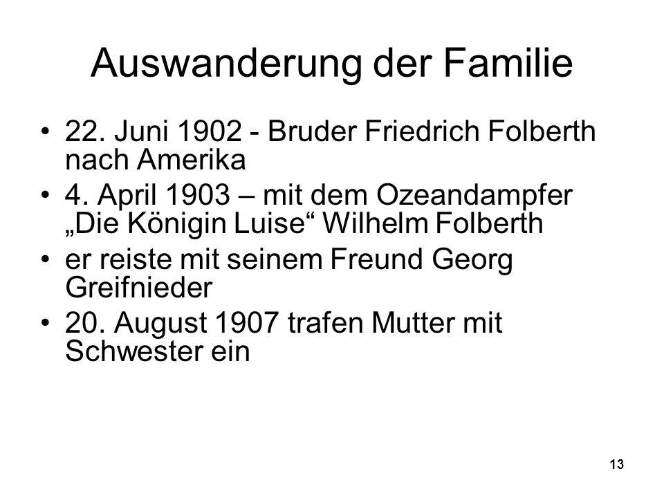 13 Auswanderung der Familie 22.Juni 1902 - Bruder Friedrich Folberth nach Amerika 4.