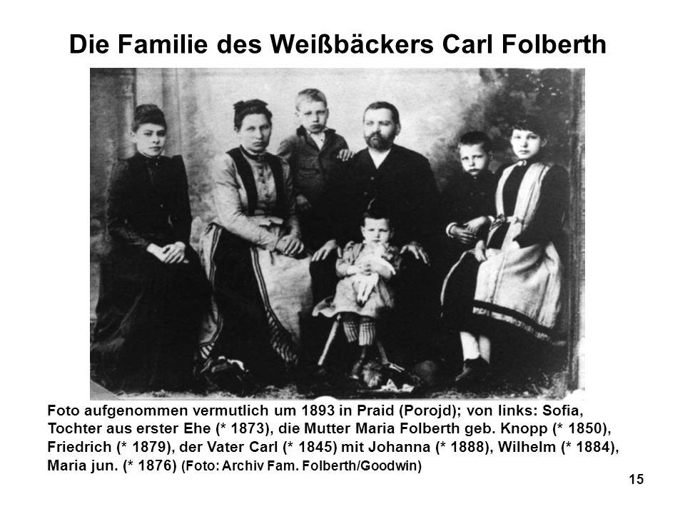 15 Die Familie des Weißbäckers Carl Folberth Foto aufgenommen vermutlich um 1893 in Praid (Porojd); von links: Sofia, Tochter aus erster Ehe (* 1873),