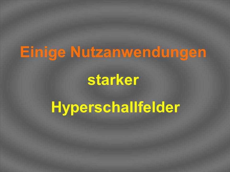Einige Nutzanwendungen starker Hyperschallfelder