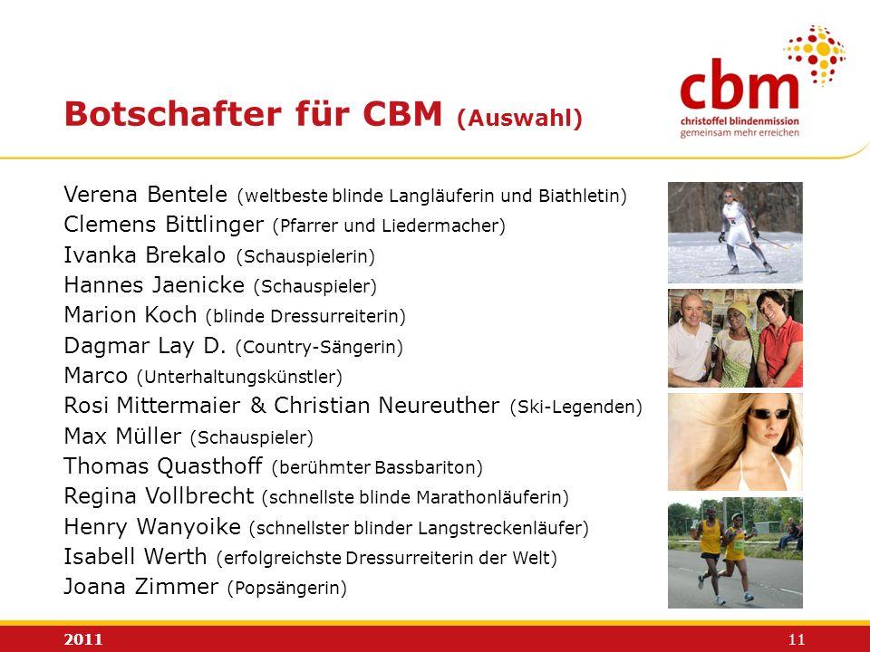 2011 11 Verena Bentele (weltbeste blinde Langläuferin und Biathletin) Clemens Bittlinger (Pfarrer und Liedermacher) Ivanka Brekalo (Schauspielerin) Ha