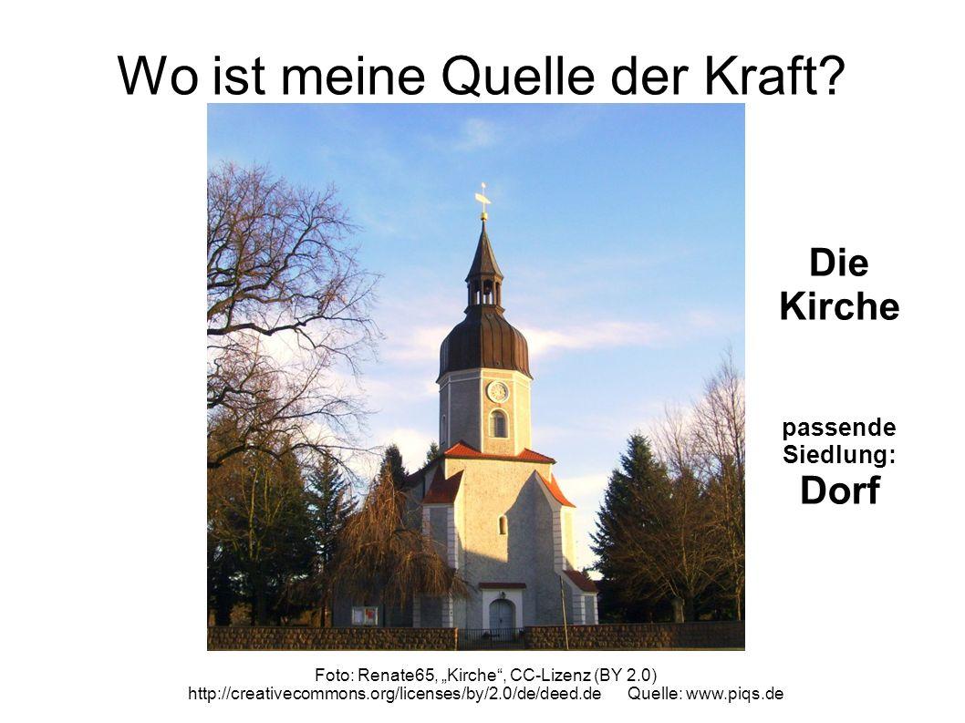 Wo ist meine Quelle der Kraft? Foto: Renate65, Kirche, CC-Lizenz (BY 2.0) http://creativecommons.org/licenses/by/2.0/de/deed.de Quelle: www.piqs.de Di