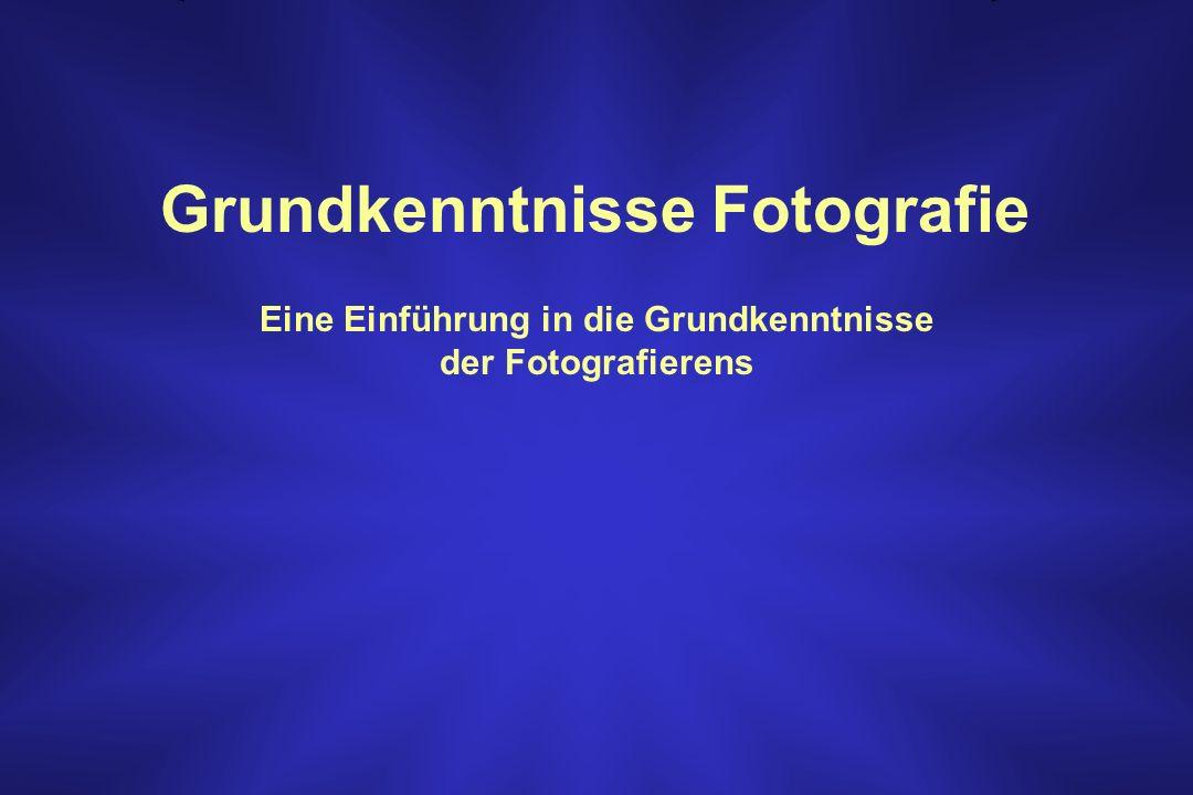 Grundkenntnisse Fotografie Eine Einführung in die Grundkenntnisse der Fotografierens