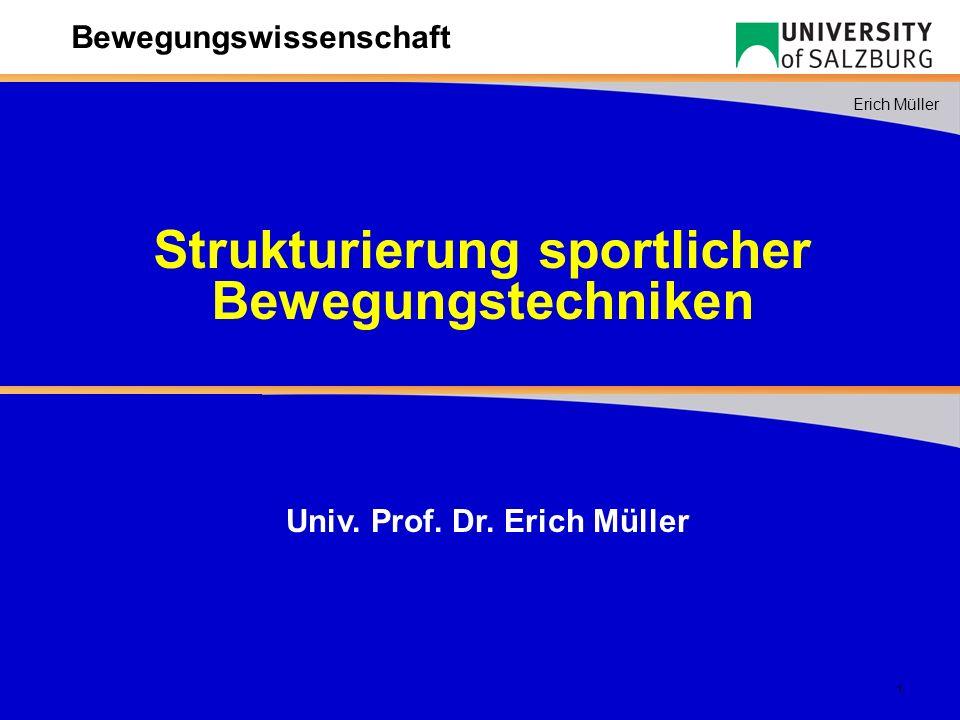 2 Erich Müller Bewegungswissenschaft Klassische Phasengliederungen (MEINEL/SCHNABEL, 1998) Azyklische Bewegungen Vorbereitungsphase Hauptphase Endphase Zyklische Bewegungen Phasenverschmelzung: Hauptphase Zwischenphase