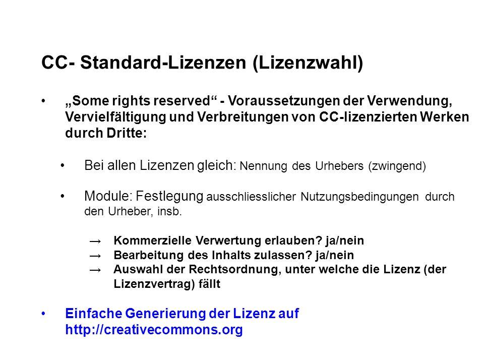 CC- Standard-Lizenzen (Lizenzwahl) Some rights reserved - Voraussetzungen der Verwendung, Vervielfältigung und Verbreitungen von CC-lizenzierten Werke