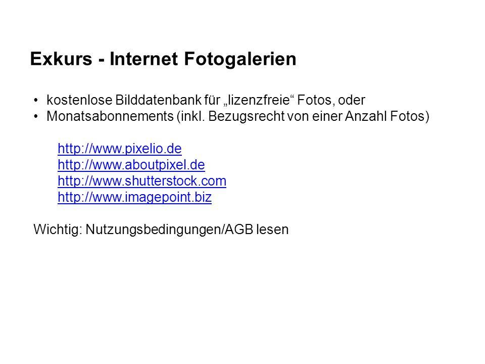 Exkurs - Internet Fotogalerien kostenlose Bilddatenbank für lizenzfreie Fotos, oder Monatsabonnements (inkl. Bezugsrecht von einer Anzahl Fotos) http: