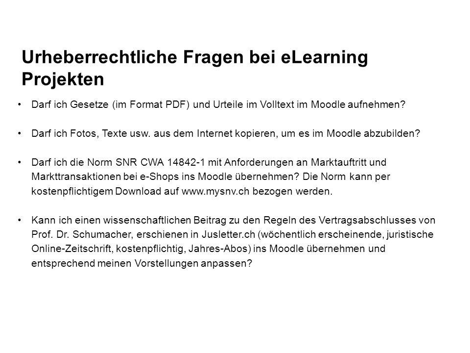 Urheberrechtliche Fragen bei eLearning Projekten Darf ich Gesetze (im Format PDF) und Urteile im Volltext im Moodle aufnehmen? Darf ich Fotos, Texte u