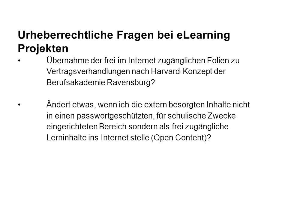 Urheberrechtliche Fragen bei eLearning Projekten Übernahme der frei im Internet zugänglichen Folien zu Vertragsverhandlungen nach Harvard-Konzept der Berufsakademie Ravensburg.