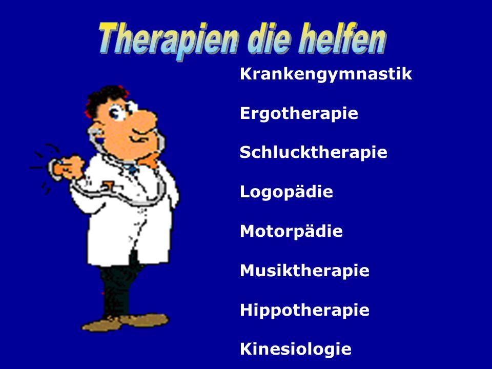 Krankengymnastik Ergotherapie Schlucktherapie Logopädie Motorpädie Musiktherapie Hippotherapie Kinesiologie