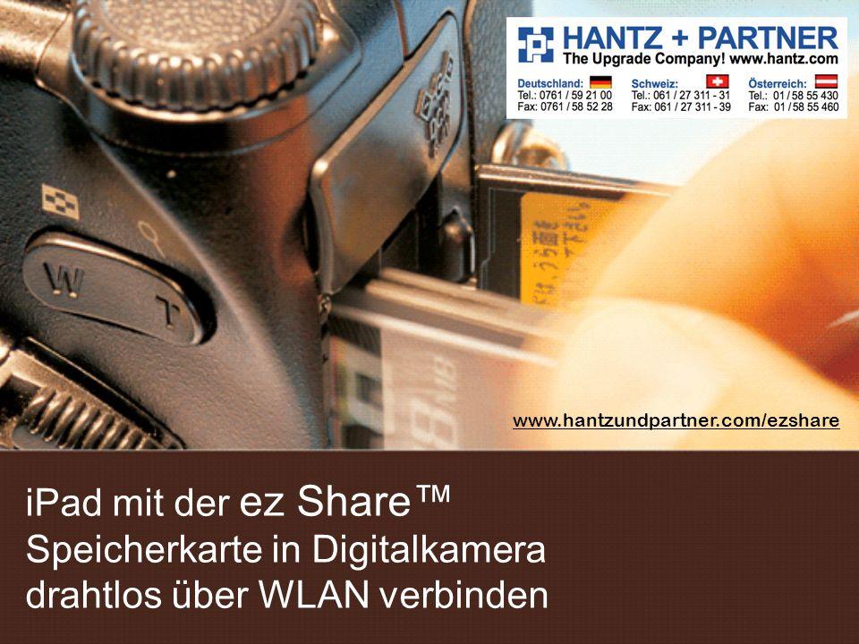 iPad mit der ez Share Speicherkarte in Digitalkamera drahtlos über WLAN verbinden www.hantzundpartner.com/ezshare