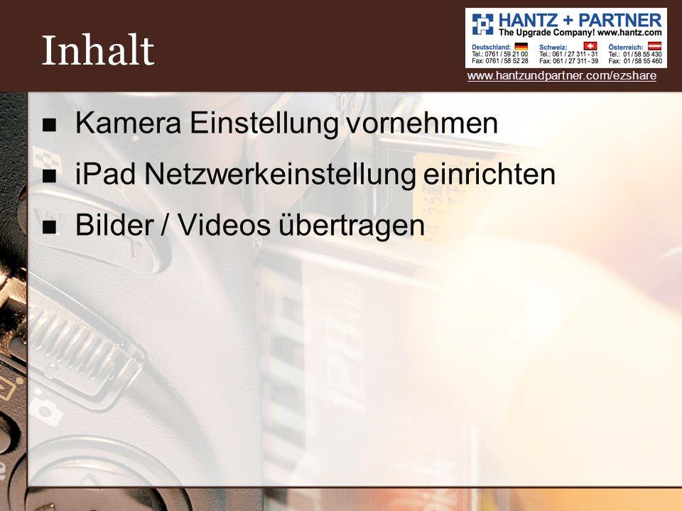 Inhalt Kamera Einstellung vornehmen iPad Netzwerkeinstellung einrichten Bilder / Videos übertragen