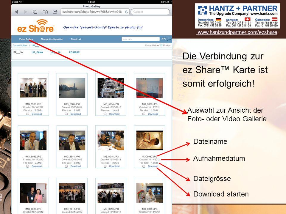 Die Verbindung zur ez Share Karte ist somit erfolgreich! Dateiname Aufnahmedatum Dateigrösse Download starten Auswahl zur Ansicht der Foto- oder Video