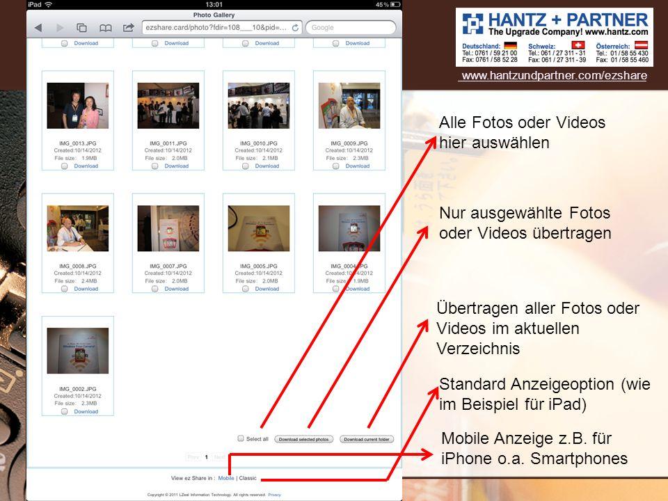 Alle Fotos oder Videos hier auswählen Nur ausgewählte Fotos oder Videos übertragen Übertragen aller Fotos oder Videos im aktuellen Verzeichnis Mobile