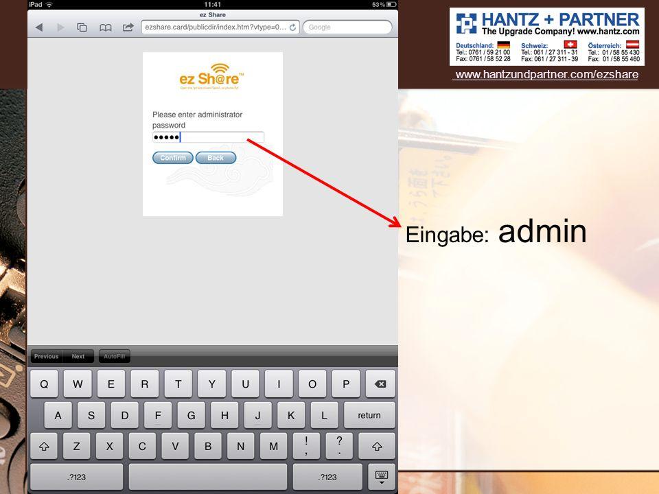 Eingabe: admin www.hantzundpartner.com/ezshare