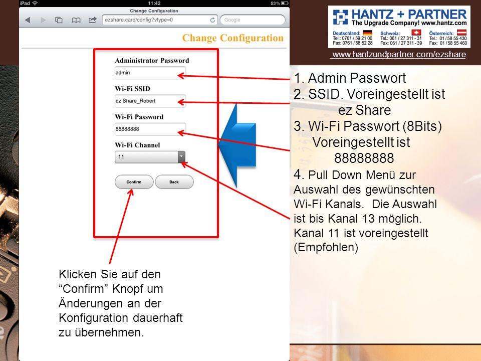 1. Admin Passwort 2. SSID. Voreingestellt ist ez Share 3. Wi-Fi Passwort (8Bits) Voreingestellt ist 88888888 4. Pull Down Menü zur Auswahl des gewünsc
