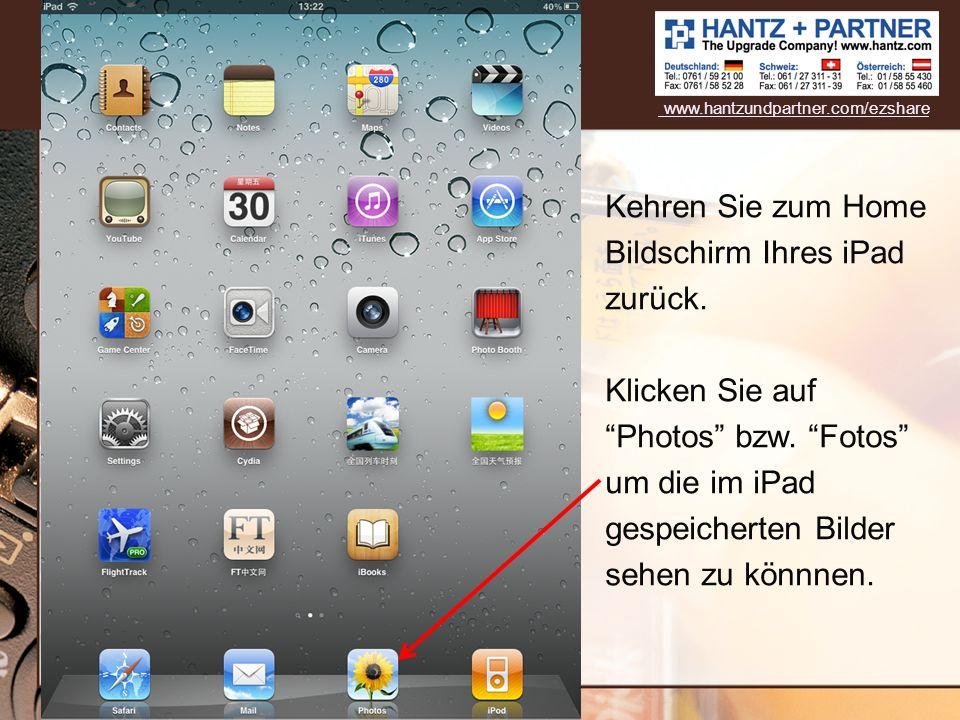 Kehren Sie zum Home Bildschirm Ihres iPad zurück. Klicken Sie aufPhotos bzw. Fotos um die im iPad gespeicherten Bilder sehen zu könnnen. www.hantzundp