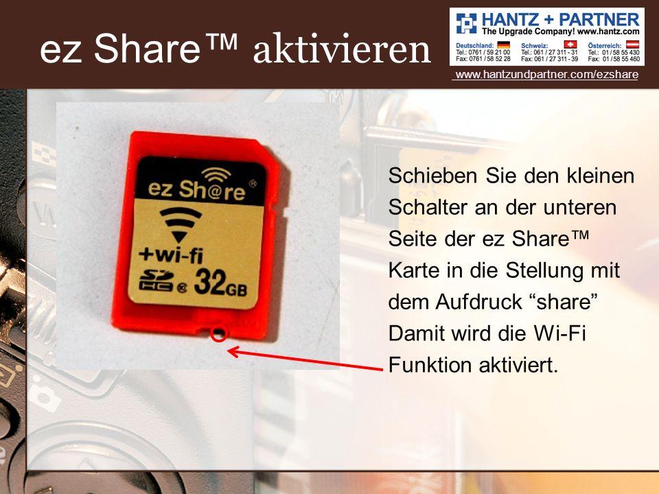 Schieben Sie den kleinen Schalter an der unteren Seite der ez Share Karte in die Stellung mit dem Aufdruck share Damit wird die Wi-Fi Funktion aktivie