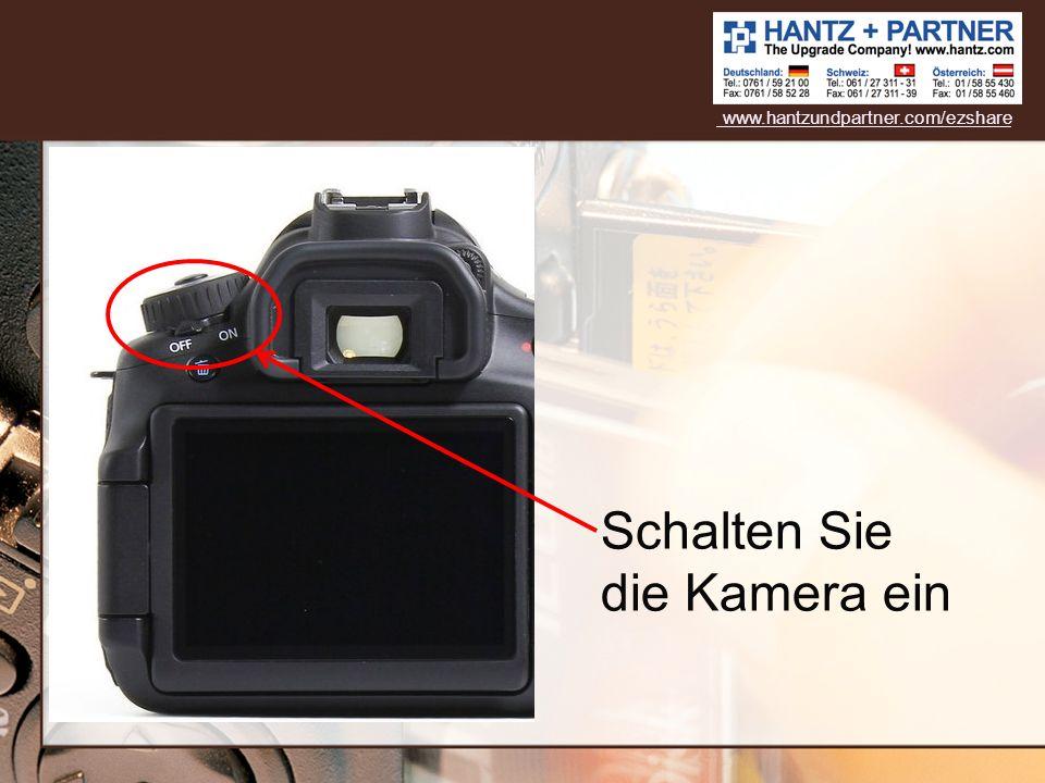 Schalten Sie die Kamera ein www.hantzundpartner.com/ezshare