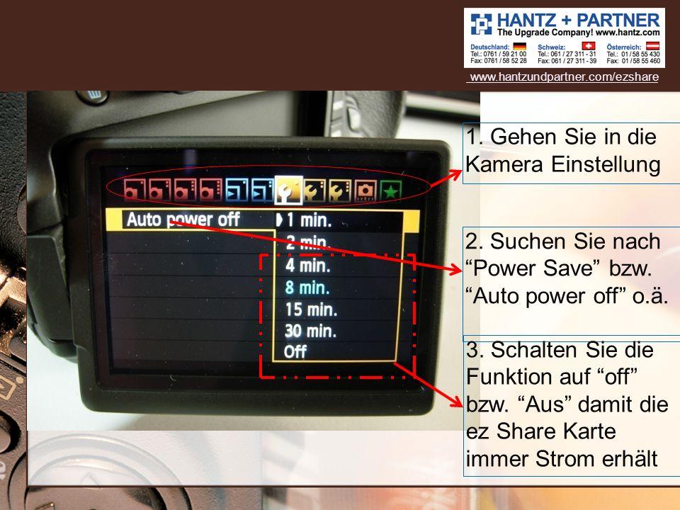 1. Gehen Sie in die Kamera Einstellung 2. Suchen Sie nachPower Save bzw.Auto power off o.ä. 3. Schalten Sie die Funktion auf off bzw. Aus damit die ez