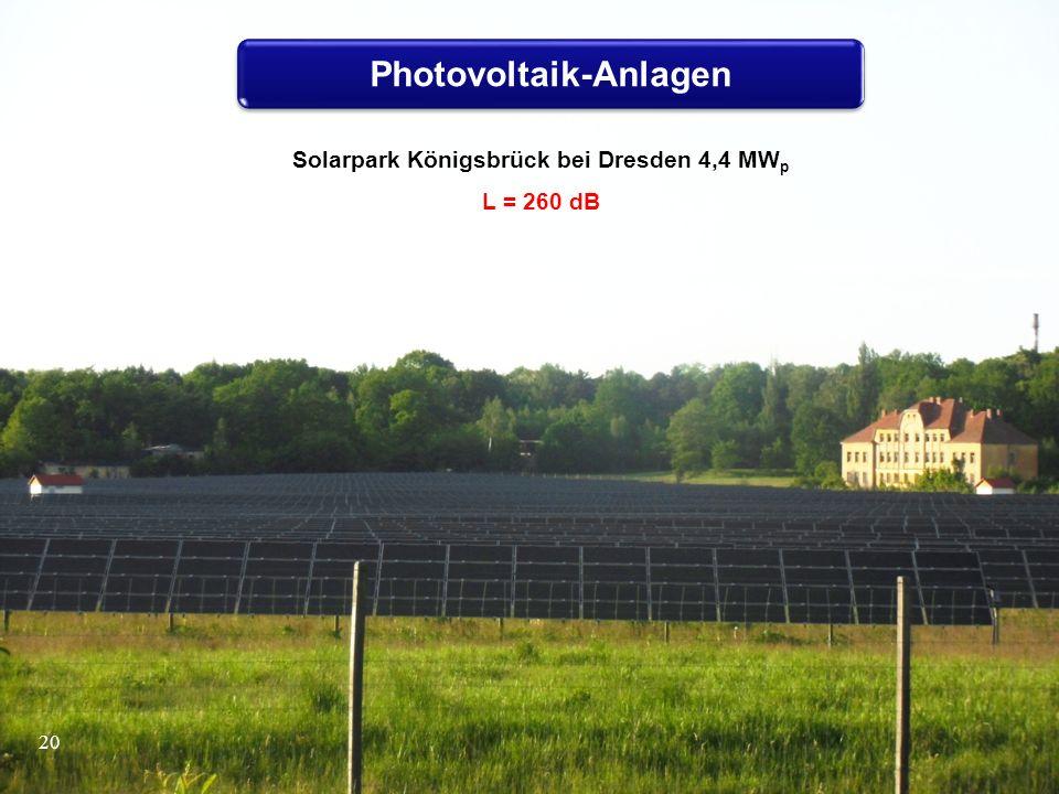 Photovoltaik-Anlagen 20 Solarpark Königsbrück bei Dresden 4,4 MW p L = 260 dB