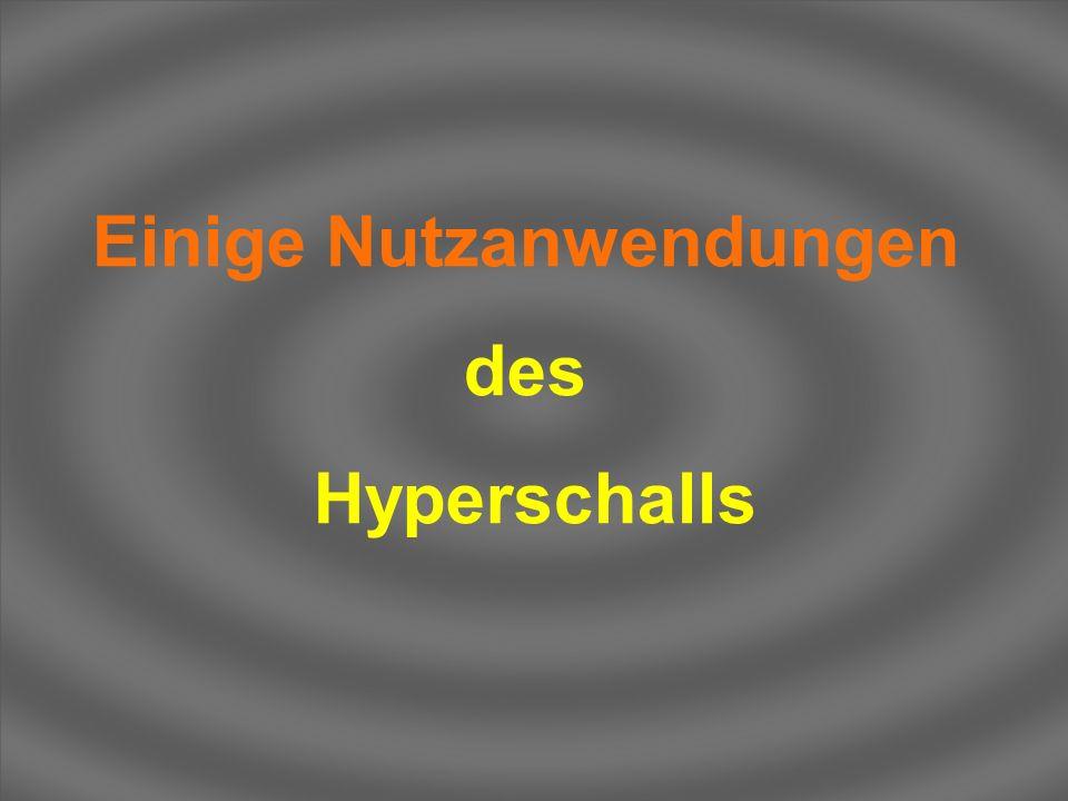 Einige Nutzanwendungen des Hyperschalls