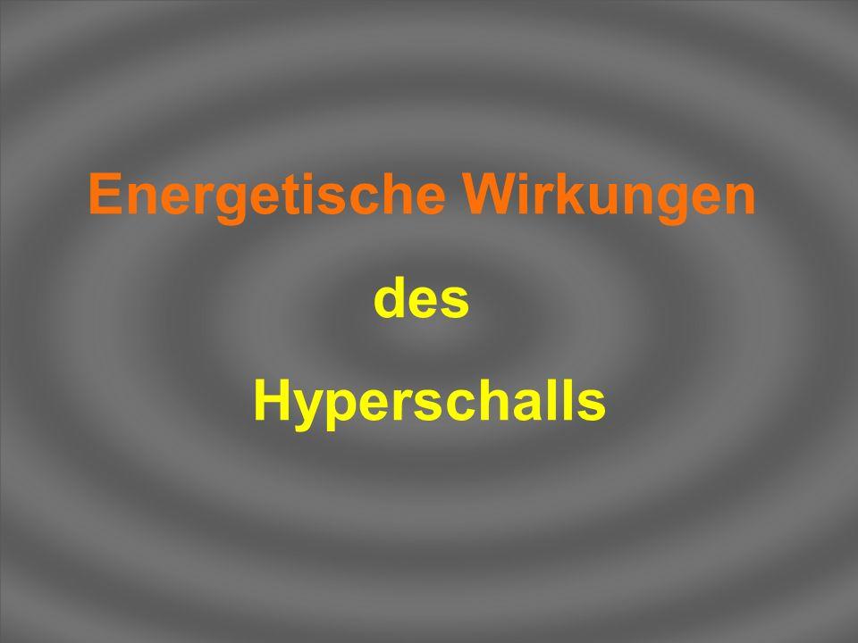 Energetische Wirkungen des Hyperschalls