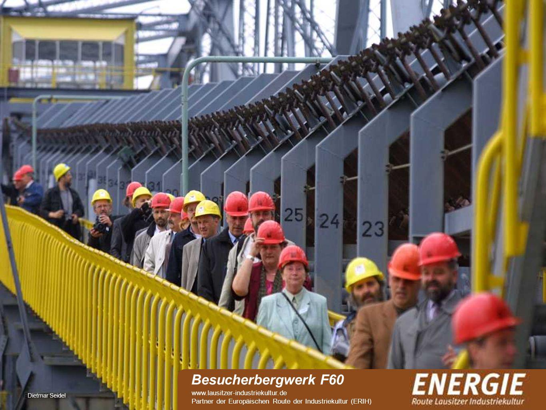 see IBA-Archiv Besucherbergwerk F60 www.lausitzer-industriekultur.de Partner der Europäischen Route der Industriekultur (ERIH) Dietmar Seidel