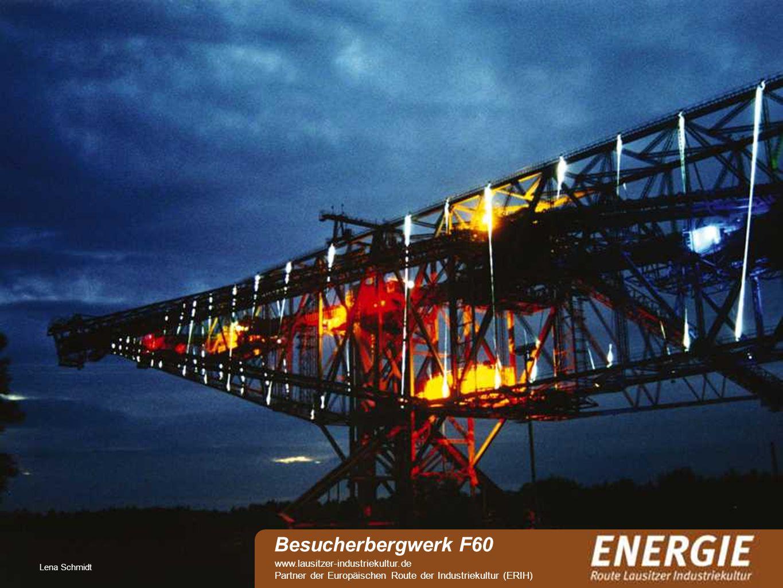 see Lena Schmidt Besucherbergwerk F60 www.lausitzer-industriekultur.de Partner der Europäischen Route der Industriekultur (ERIH)