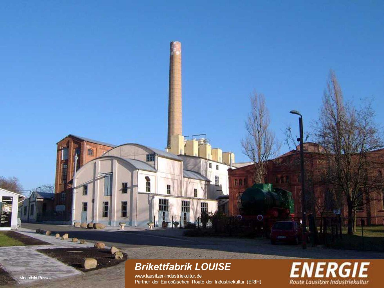 see Mechthild Passek Brikettfabrik LOUISE www.lausitzer-industriekultur.de Partner der Europäischen Route der Industriekultur (ERIH)