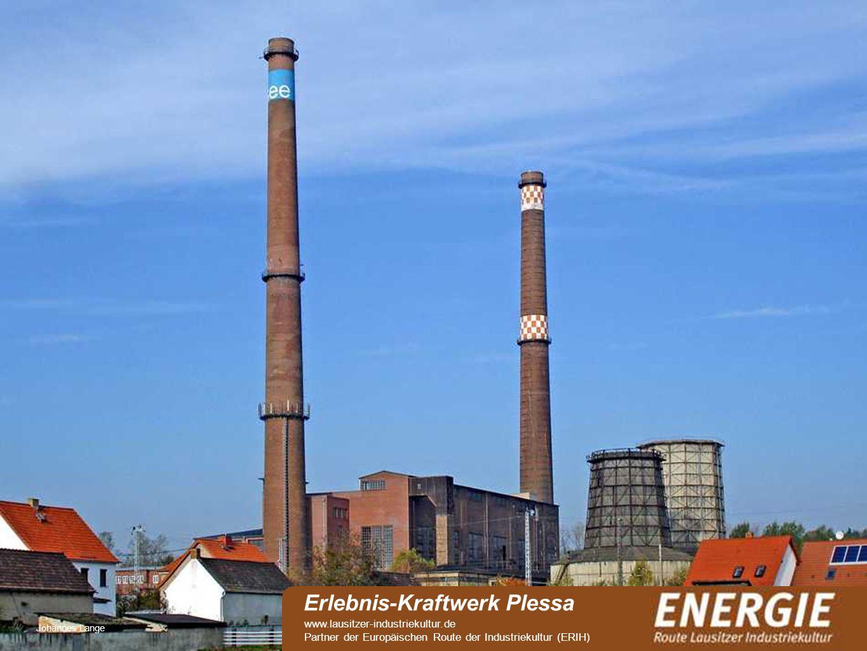 see Johannes Lange Erlebnis-Kraftwerk Plessa www.lausitzer-industriekultur.de Partner der Europäischen Route der Industriekultur (ERIH)