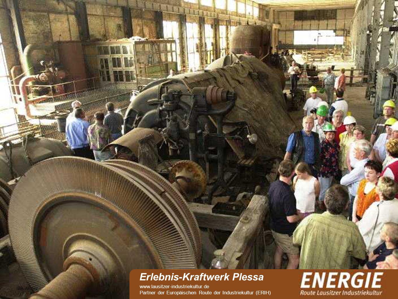 see IBA-Archiv Erlebnis-Kraftwerk Plessa www.lausitzer-industriekultur.de Partner der Europäischen Route der Industriekultur (ERIH)