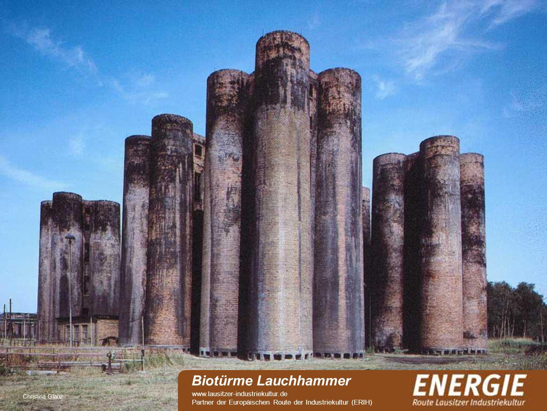 see Christina Glanz Biotürme Lauchhammer www.lausitzer-industriekultur.de Partner der Europäischen Route der Industriekultur (ERIH)