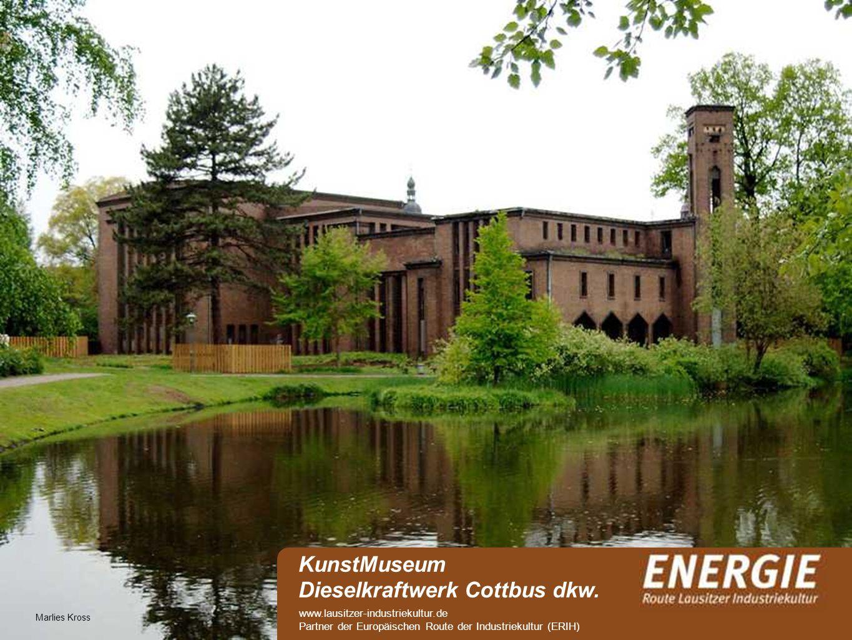 see Marlies Kross KunstMuseum Dieselkraftwerk Cottbus dkw. www.lausitzer-industriekultur.de Partner der Europäischen Route der Industriekultur (ERIH)