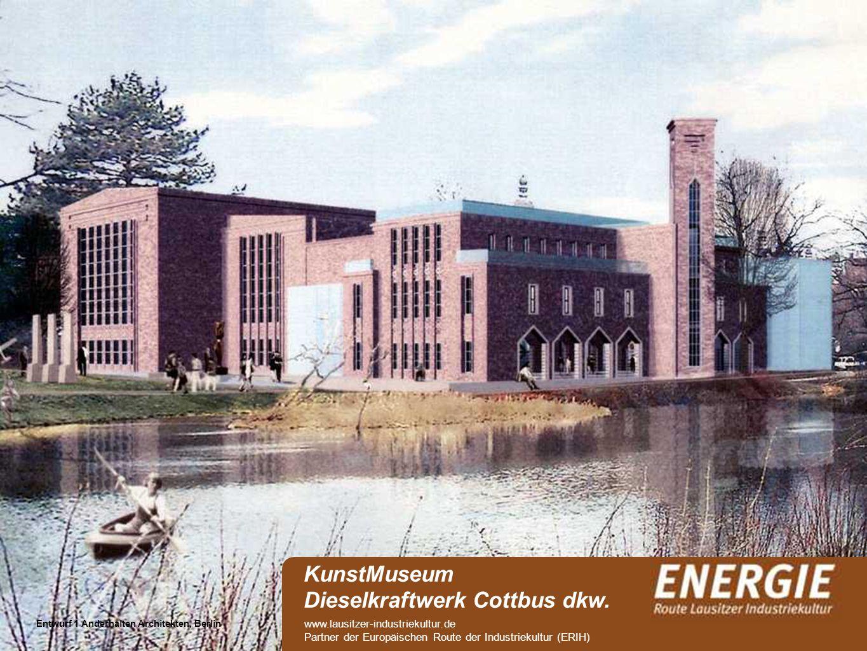 see Entwurf 1 Anderhalten Architekten, Berlin KunstMuseum Dieselkraftwerk Cottbus dkw. www.lausitzer-industriekultur.de Partner der Europäischen Route