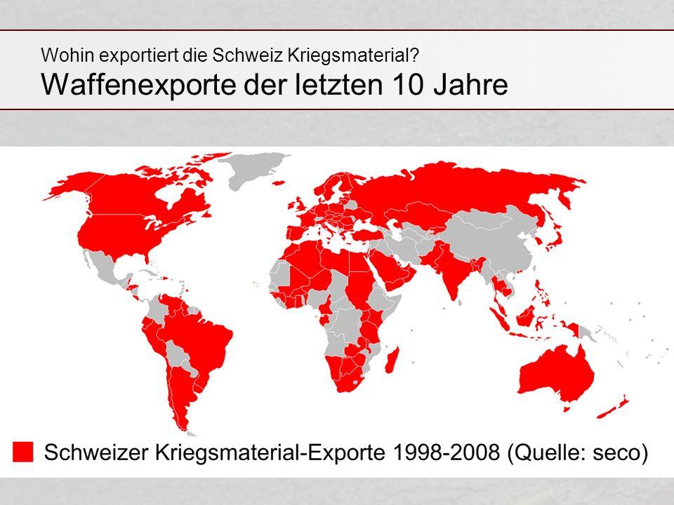Wohin exportiert die Schweiz Kriegsmaterial? Waffenexporte der letzten 10 Jahre