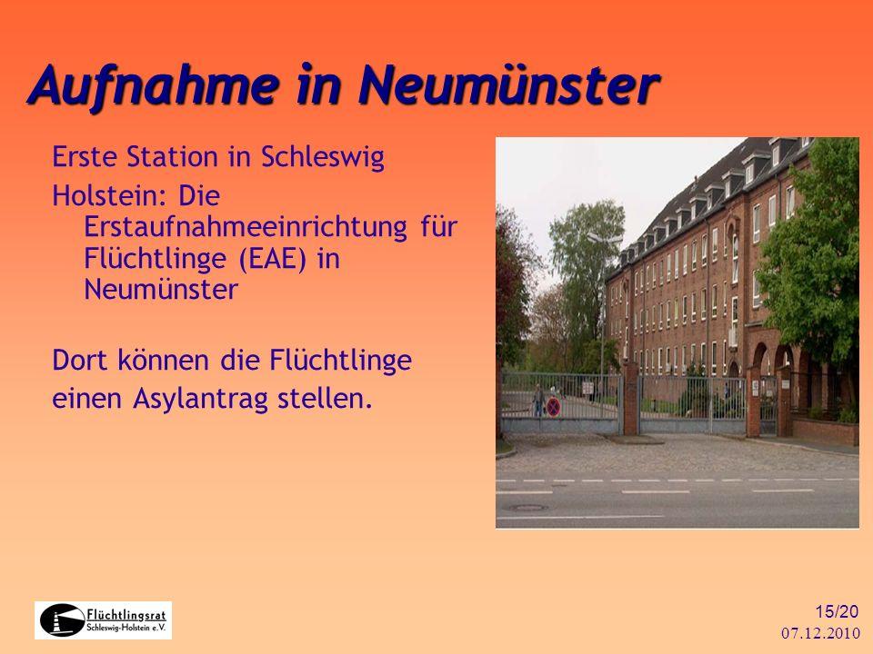 07.12.2010 15/20 Aufnahme in Neumünster Erste Station in Schleswig Holstein: Die Erstaufnahmeeinrichtung für Flüchtlinge (EAE) in Neumünster Dort könn