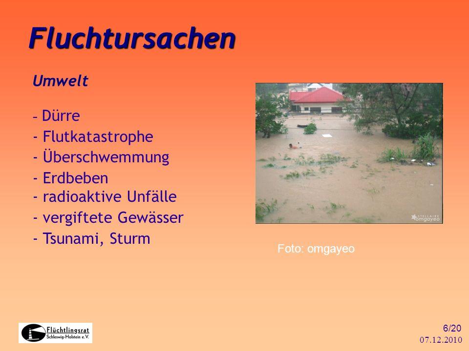 07.12.2010 6/20 Fluchtursachen Umwelt - Dürre - Flutkatastrophe - Überschwemmung - Erdbeben - radioaktive Unfälle - vergiftete Gewässer - Tsunami, Stu