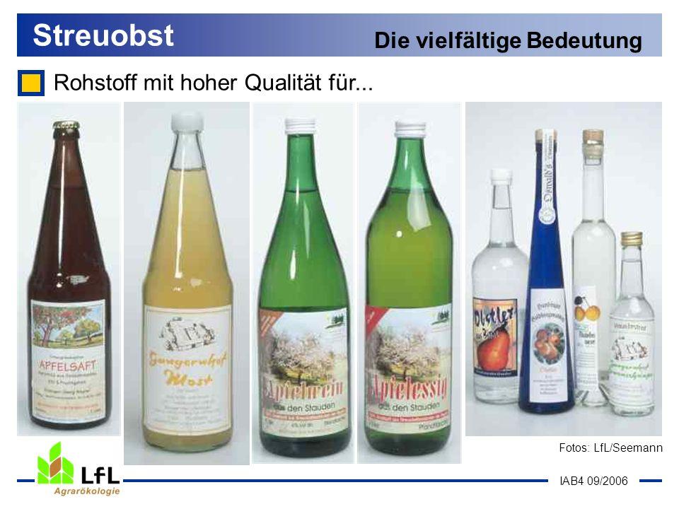 IAB4 09/2006 Streuobst Die vielfältige Bedeutung Rohstoff mit hoher Qualität für... Fotos: LfL/Seemann
