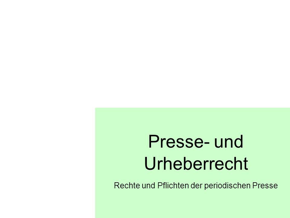 Presse- und Urheberrecht Rechte und Pflichten der periodischen Presse