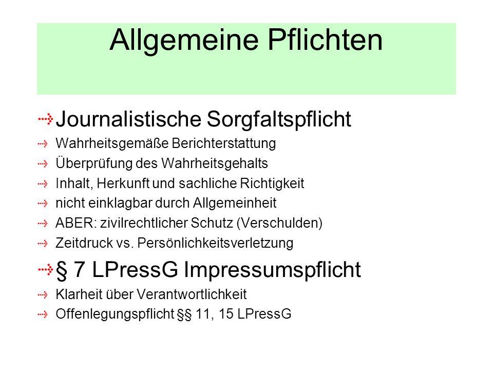 Allgemeine Pflichten Journalistische Sorgfaltspflicht Wahrheitsgemäße Berichterstattung Überprüfung des Wahrheitsgehalts Inhalt, Herkunft und sachlich