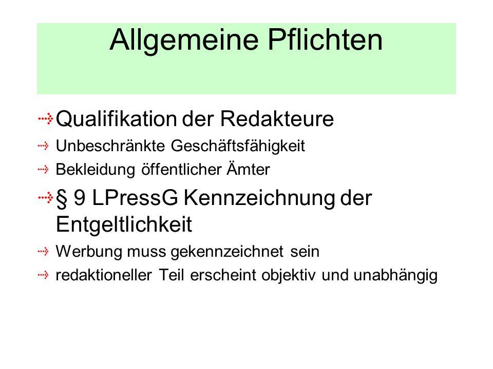 Allgemeine Pflichten Qualifikation der Redakteure Unbeschränkte Geschäftsfähigkeit Bekleidung öffentlicher Ämter § 9 LPressG Kennzeichnung der Entgelt
