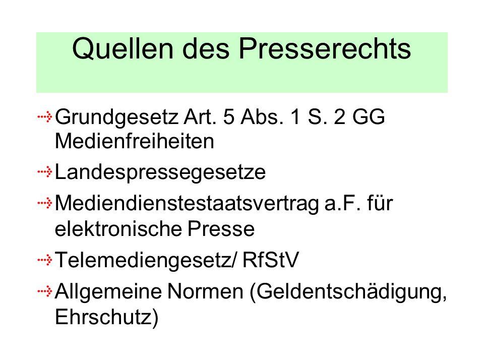 Quellen des Presserechts Grundgesetz Art. 5 Abs. 1 S. 2 GG Medienfreiheiten Landespressegesetze Mediendienstestaatsvertrag a.F. für elektronische Pres
