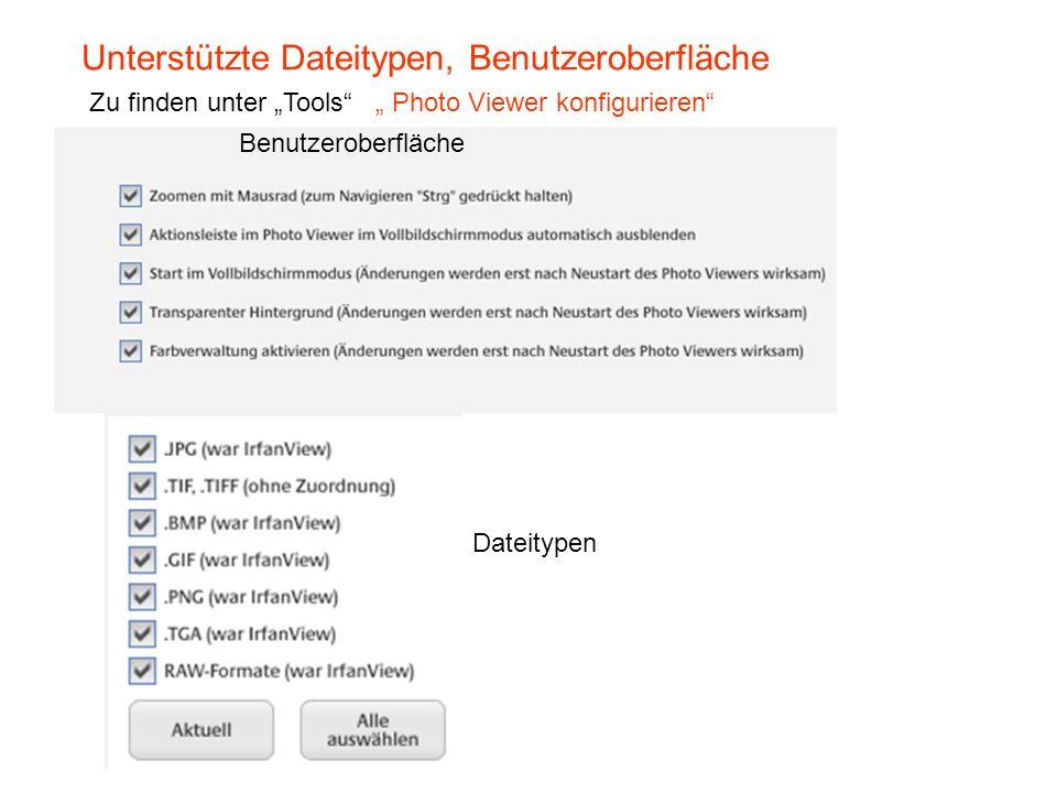 Unterstützte Dateitypen, Benutzeroberfläche Zu finden unter Tools Photo Viewer konfigurieren Dateitypen Benutzeroberfläche