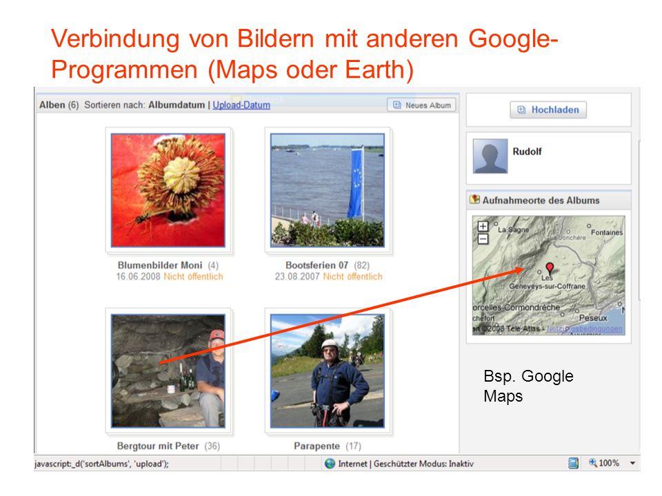 Verbindung von Bildern mit anderen Google- Programmen (Maps oder Earth) Bsp. Google Maps